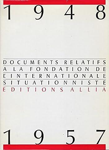 Documents relatifs à la fondation de l'Internationale Situationniste, 1948-1957