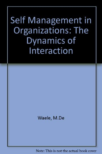Self Management in Organizations: Defining and Achieving Survival and Triumph: The Dynamics of Interaction