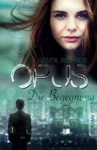 Opus: Die Begegnung -