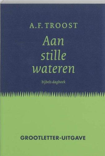 Aan stille wateren: bijbels dagboek por A. F. Troost