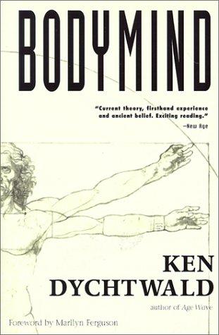 Bodymind por Ken Dychtwald Ph.D.