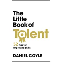 By Daniel Coyle The Little Book of Talent