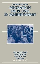 Migration im 19. und 20. Jahrhundert (Enzyklopädie deutscher Geschichte, Band 86)