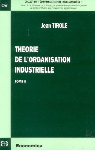 Thorie de l'organisation industrielle tome 2