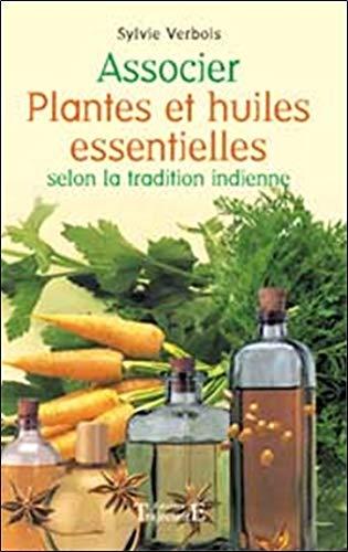 Associer plantes et huiles essentielles