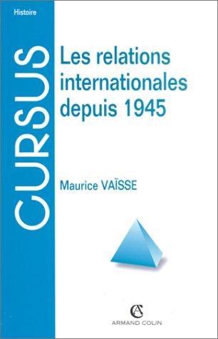 LES RELATIONS INTERNATIONALES DEPUIS 1945. 6ème édition