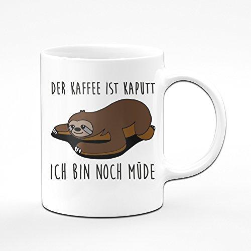 Faultier Tasse der Kaffee ist Kaputt - Ich Bin Noch Müde Kaffeetasse - Lustige Tasse