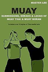 MUAY Submissions, Breaks & Locks of Muay Thai & Muay Boran