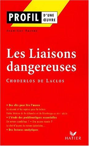 Profil d'une oeuvre : Les liaisons dangereuses (1782), Choderlos de Laclos