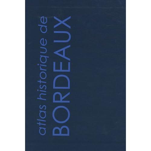 Atlas historique de Bordeaux : 3 volumes