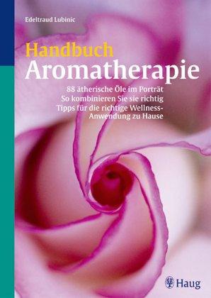 Handbuch Aromatherapie