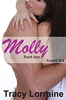 Molly: Part one (Angel Book 1) by [Lorraine, Tracy]