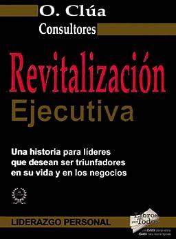 Revitalización Ejecutiva de [de la Torre, Carlos Clúa, Orlando Clúa de la Torre]