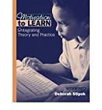 [(Motivation to Learn: Integrating Theory and Practice)] [Author: Deborah J. Stipek] published on (October, 2001)