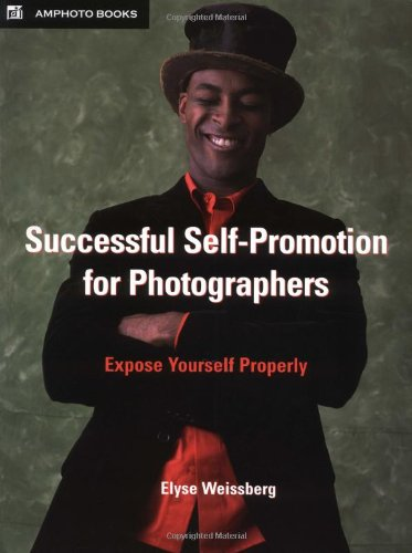 Successful Self-Promotion for Photographers: Expose Yourself Properly - Elyse Sammlung