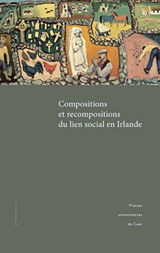 Compositions et recompositions du lien social en Irlande (Littérature et civilisation irlandaises)