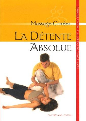 La détente absolue : Massage coréen par Jean-Louis Abrassart