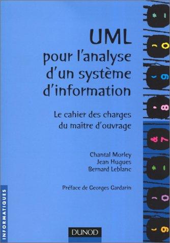 Uml pour l'analyse d'un système d'information, le cahier des charges