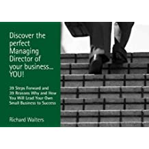 Discover the Perfect Managing Director of Your Business: You!