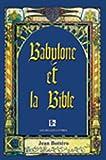 Babylone Et LA Bible: Entretiens Avec Helene Monsacre