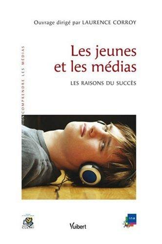 Les jeunes et les médias : Les raisons du succès