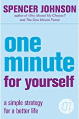 ONE MINUTE FOR YOURSELF: A Simple Strategy for a Better Life (The One Minute Manager) Paperback