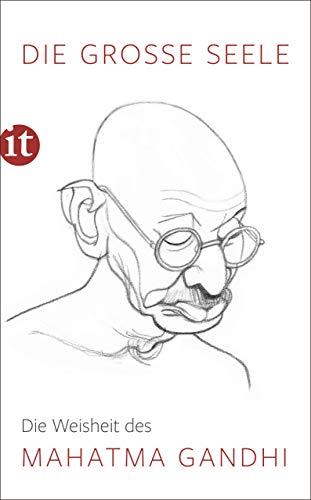 Die große Seele – Die Weisheit des Mahatma Gandhi (insel taschenbuch)