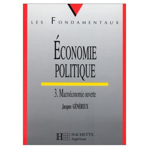 Economie politique. Tome III. Macroéconomie ouverte