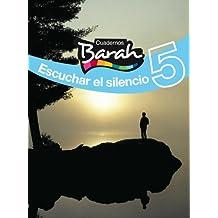Cuadernos Barah 5 Escuchar el Silencio