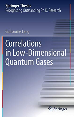 Correlations in Low-Dimensional Quantum Gases (Springer Theses)