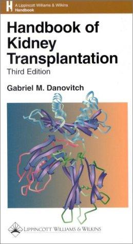 Handbook of Kidney Transplantation (The Kluwer International Series in Engineering & Computer Science)