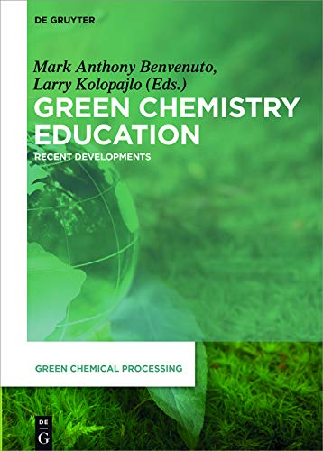 Green Chemistry Education: Recent Developments (Green Chemical Processing Book 4) (English Edition)
