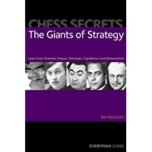 Chess Secrets: The Giants of Strategy: Learn from Kramnik, Karpov, Petrosian, Capablanca and Nimzowitsch (English Edition)