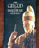 Shakespeare - Hit or Miss? by Sir John Gielgud (1991-09-05)
