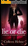 Lie or Die: A Shelby Nichols Adventure
