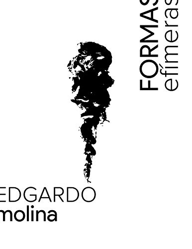 Formas Efímeras por Edgardo Molina