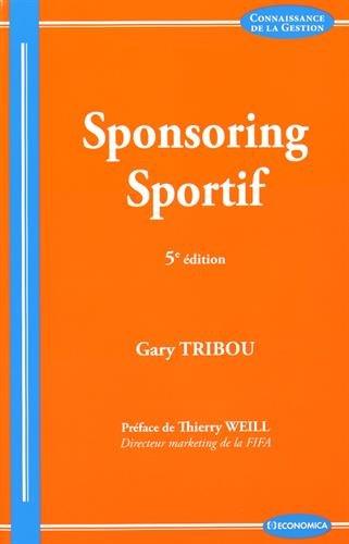 Sponsoring Sportif, 5e éd. par Tribou Gary