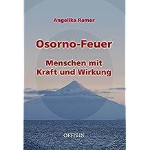 Osorno-Feuer: Menschen mit Kraft und Wirkung