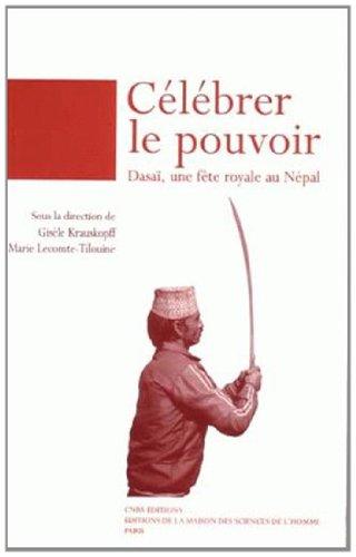 Célébrer le pouvoir. Dasai, une fête royale au Népal