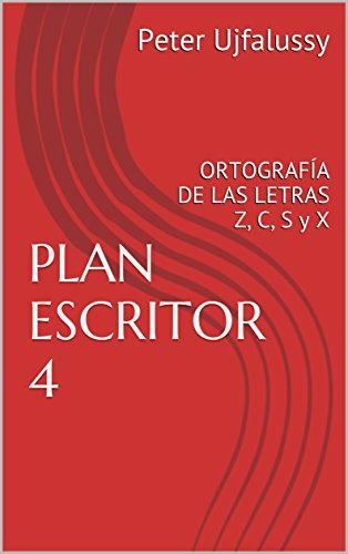 PLAN ESCRITOR 4: ORTOGRAFÍA DE LAS LETRAS Z, C, S y X