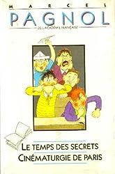 Le temps des secrets: Souvenirs d'enfance (suivi de) Cinématurgie de Paris