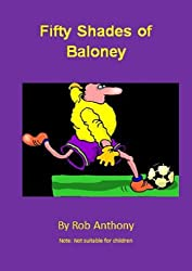 Fifty Shades of Baloney (English Edition)