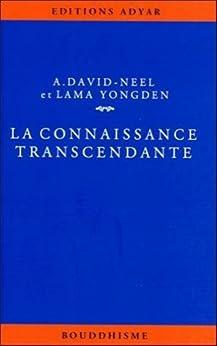 La connaissance transcendante par [David-Néel, Alexandra, Yongden, lama]