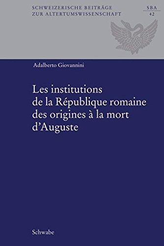 Les Institutions De La Republique Romaine Des Origines a La Mort D'auguste par Adalberto Giovannini