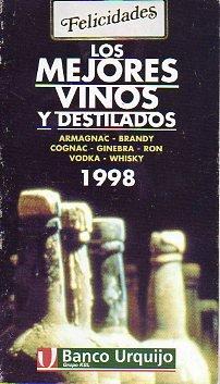 LOS MEJORES VINOS Y DESTILADOS 1998. Armagnac. Brandy. Cognac. Ginebra. Ron. Vodka. Whisky.