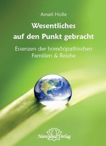 Wesentliches auf den Punkt gebracht: Essenzen der homöopathischen Familien & Reiche von Amati Holle (1. Januar 2013) Gebundene Ausgabe (Reich-essenz)