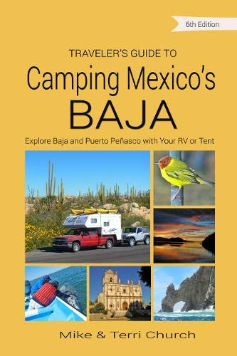 Traveler's Guide to Camping Mexico's Baja: Explore Baja and Puerto Penasco with Your RV or Tent (California Camping-zelt)