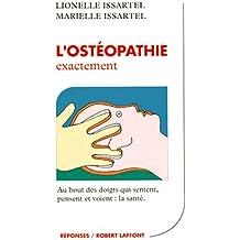 L'ostéopathie exactement : Au bout des doigts qui sentent, pensent et voient : la santé (Réponses)