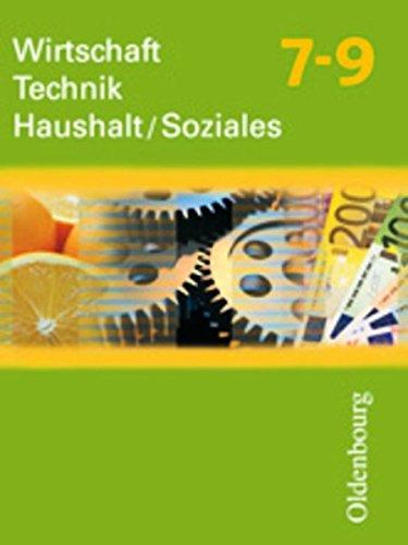 Wirtschaft - Technik - Haushalt/Soziales: 7.-9. Schuljahr - Schülerbuch