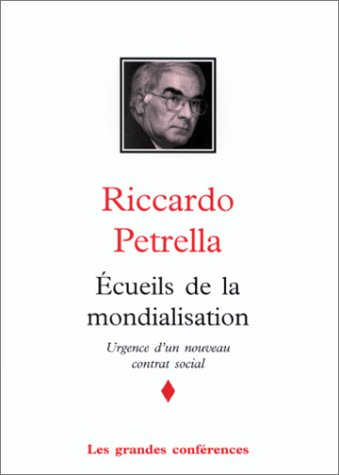 ECUEILS DE LA MONDIALISATION. : Urgence d'un nouveau contrat social
